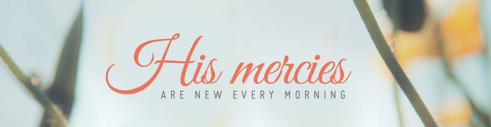 his mercies