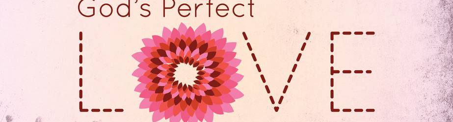 10676_God's_Perfect_Love